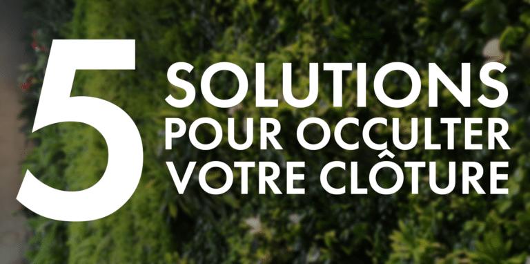 5 solutions pour occulter votre clôture